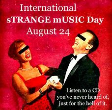 International sTRANGE mUSIC Day, August 24